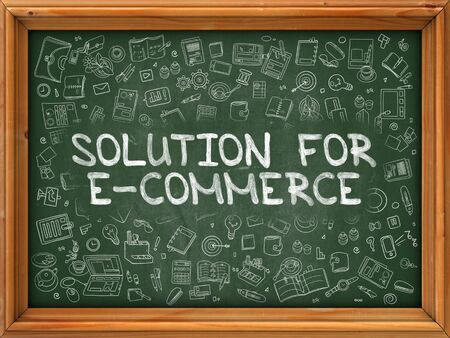 business innovation: Solution for E-Commerce - Hand Drawn on Green Chalkboard with Doodle Icons Around. Modern Illustration with Doodle Design Style. Stock Photo