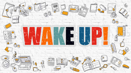 oversleep: Wake Up Concept. Wake Up Drawn on White Wall. Wake Up in Multicolor. Doodle Design. Modern Style Illustration. Doodle Design Style of Wake Up. Line Style Illustration. White Brick Wall.