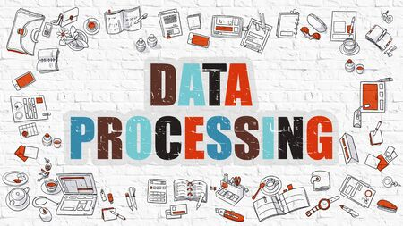 data processing: Data Processing Concept. Data Processing Drawn on White Wall. Data Processing in Multicolor. Modern Style Illustration. Doodle Design Style of Data Processing. Line Style Illustration. Stock Photo