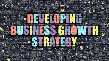 developing: Developing Business Growth Strategy - Multicolor Concept on Dark Wall with Doodle Icons Around. Illustration with Elements of Doodle Style. Developing Business Growth Strategy on Dark Wall. Stock Photo
