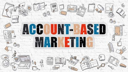 campaigning: Account-Based Marketing Concept. Modern Line Style Illustration. Multicolor Account-Based Marketing Drawn on White Brick Wall. Doodle Icons. Doodle Design Style of  Account-Based Marketing Concept.