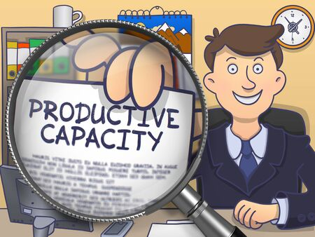 capacity: Man in Office Workplace Holds Out a Paper with Inscription Productive Capacity. Closeup View through Magnifying Glass. Multicolor Doodle Illustration.