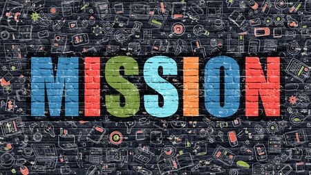 brickwall: Mission. Multicolor Inscription on Dark Brick Wall with Doodle Icons Around. Mission Concept. Modern Style Illustration with Doodle Design Icons. Mission on Dark Brickwall Background.