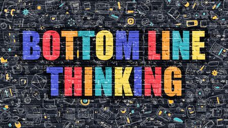 bottom line: Bottom Line Thinking Concept. Modern Illustration. Multicolor Bottom Line Thinking Drawn on Dark Brick Wall. Doodle Icons. Doodle Style of  Bottom Line Thinking Concept. Bottom Line Thinking on Wall. Stock Photo