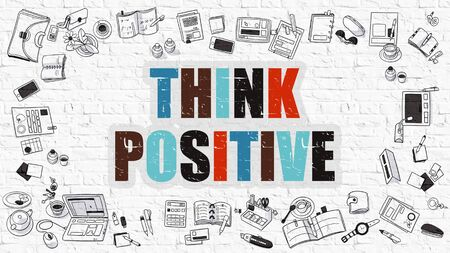 idealistic: Think Positive Concept. Multicolor Inscription on White Brick Wall with Doodle Icons Around. Modern Style Illustration with Doodle Design Icons. Think Positive on White Brickwall Background. Stock Photo