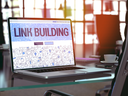 link building: Link Building - Closeup Landing Page in Doodle Design Style on Laptop Screen. On Background of Comfortable Working Place in Modern Office. Toned, Blurred Image. 3D Render.