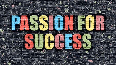 empowerment: Passion for Success Concept. Modern Illustration. Multicolor Passion for Success Drawn on Dark Brick Wall. Doodle Icons. Doodle Style of Passion for Success Concept. Passion for Success on Wall. Stock Photo