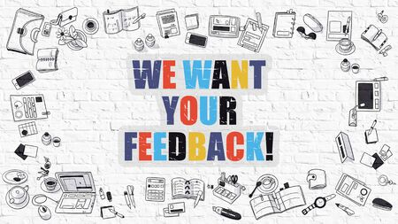 criticism: We Want Your Feedback - Multicolor Concept with Doodle Icons Around on White Brick Wall Background. Modern Illustration with Elements of Doodle Design Style.