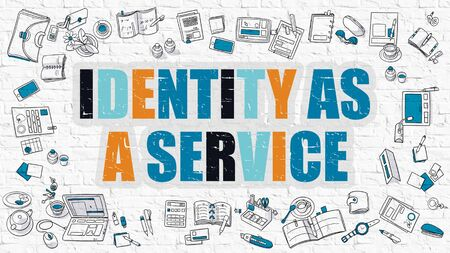 replication: Identity as a Service Concept. Modern Line Style Illustration. Multicolor Identity as a Service Drawn on White Brick Wall. Doodle Icons. Doodle Design Style of Identity as a Service Concept.