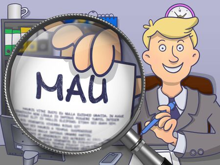 acu: MAU - Monthly Active Users - on Paper in Businessmans Hand to Illustrate a eBusiness Concept. Closeup View through Magnifier. Multicolor Doodle Illustration.