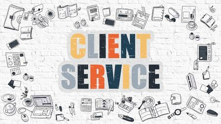 client service: Multicolor Concept - Client Service - on White Brick Wall with Doodle Icons Around. Modern Illustration with Doodle Design Style. Stock Photo