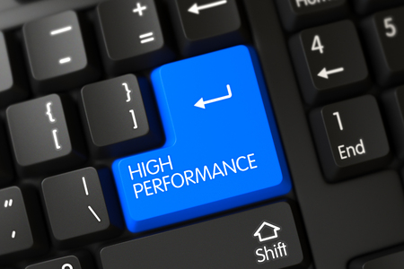 high performance: High Performance Written on a Large Blue Key of a Black Keyboard. High Performance Concept: PC Keyboard with High Performance on Blue Enter Key Background, Selected Focus. 3D Illustration.