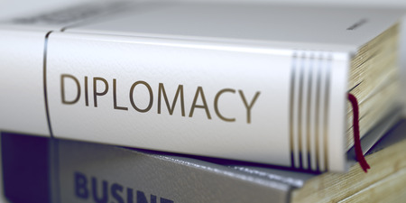diplomacy: Stack of Business Books. Book Spines with Title - Diplomacy. Closeup View. Diplomacy Concept on Book Title. Business - Book Title. Diplomacy. Toned Image. Selective focus. 3D Rendering.