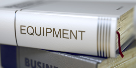 book spines: Stack of Business Books. Book Spines with Title - Equipment. Closeup View. Equipment - Business Book Title. Stack of Books with Title - Equipment. Closeup View. Blurred Image with Selective focus. 3D.