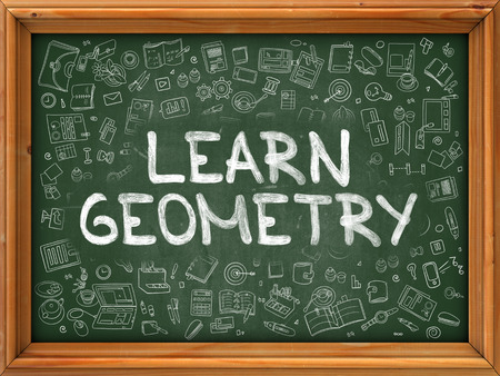 scholar: Learn Geometry - Handwritten Inscription on Green Chalkboard with Doodle Icons Around. Modern Style with Doodle Design Icons. Learn Geometry on Background of  Green Chalkboard with Wood Border.