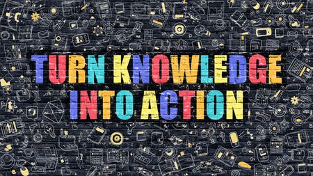 turn: Turn Knowledge into Action Concept. Turn Knowledge into Action Drawn on Dark Wall. Turn Knowledge into Action in Multicolor. Turn Knowledge into Action Concept in Modern Doodle Style.