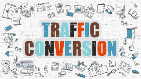 brickwall: Traffic Conversion Concept. Multicolor Inscription on White Brick Wall with Doodle Icons Around. Modern Style Illustration with Doodle Design Icons. Traffic Conversion on White Brickwall Background.