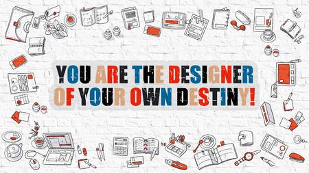 Vous êtes designer de votre concept destin propre. Vous êtes designer de votre propre destin Dessiné sur mur blanc. Conception Doodle. Modern Style Illustration. Style de ligne Illustration. Blanc Mur de briques.