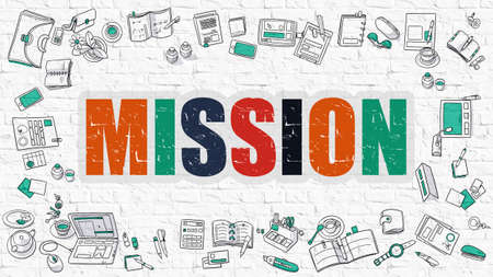 intention: Mission Concept. Modern Line Style Illustration. Multicolor Mission Drawn on White Brick Wall. Doodle Icons. Doodle Design Style of Mission Concept. Stock Photo