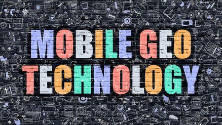 geo: Mobile Geo Technology Concept. Mobile Geo Technology Drawn on Dark Wall. Mobile Geo Technology in Multicolor. Mobile Geo Technology Concept in Modern Doodle Style.