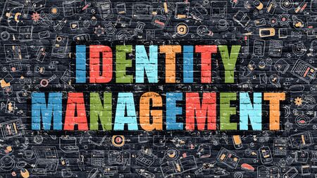 identity management: Identity Management. Multicolor Inscription on Dark Brick Wall with Doodle Icons. Identity Management Concept in Modern Style. Doodle Design Icons. Identity Management on Dark Brickwall Background. Stock Photo