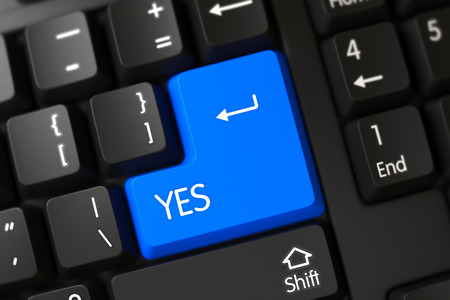 answer approve of: Yes Concept: PC Keyboard with Yes on Blue Enter Key Background, Selected Focus. Yes Written on a Large Blue Button of a Computer Keyboard. 3D Illustration. Stock Photo