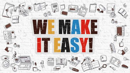 We Make it Easy Concept. We Make it Easy Drawn on White Wall. We Make it Easy in Multicolor. Doodle Design. Modern Style Illustration. We  Line Style Illustration. White Brick Wall. Stock Photo
