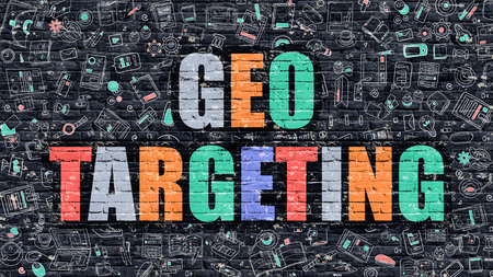 targeting: Geo Targeting - Multicolor Concept on Dark Brick Wall Background with Doodle Icons Around. Modern Illustration with Elements of Doodle Style. Geo Targeting on Dark Wall.