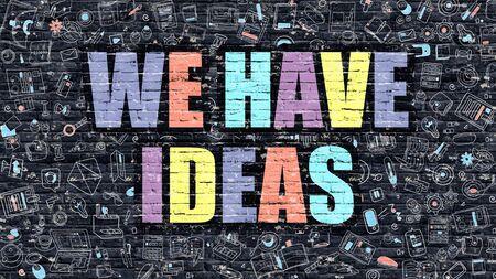 Tenemos ideas Concepto. Tenemos ideas drenadas en la pared oscura. Tenemos ideas en multicolor. Tenemos ideas Concepto. Ilustración de diseño moderno del Doodle de Tenemos ideas. Foto de archivo