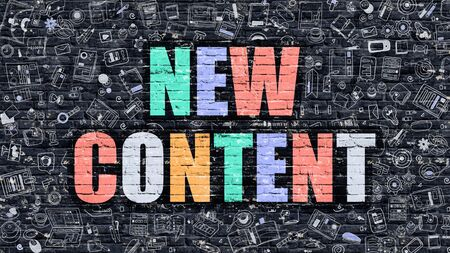 rewriting: New Content Concept. Modern Illustration. Multicolor New Content Drawn on Dark Brick Wall. Doodle Icons. Doodle Style of New Content Concept. New Content on Wall. Stock Photo