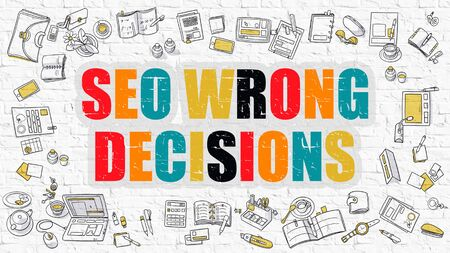 imprecise: SEO Wrong Decisions - Multicolor Concept with Doodle Icons Around on White Brick Wall Background. Modern Illustration with Elements of Doodle Design Style.