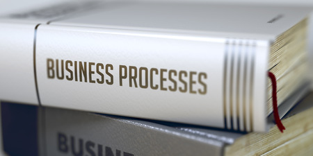 structuring: Business Processes Concept on Book Title. Business Processes - Book Title on the Spine. Closeup View. Stack of Business Books. Business Processes - Book Title. Toned Image. 3D Rendering. Stock Photo