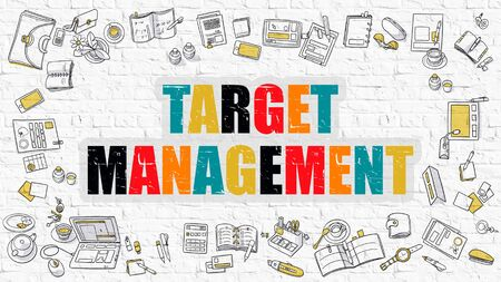 intentions: Target Management Concept. Multicolor Inscription on White Brick Wall with Doodle Icons Around. Modern Style Illustration with Doodle Design Icons. Target Management on White Brickwall Background.