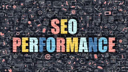 potency: Multicolor Concept - SEO Performance on Dark Brick Wall with Doodle Icons. Modern Illustration in Doodle Style. SEO Performance Business Concept. SEO Performance on Dark Wall. Stock Photo