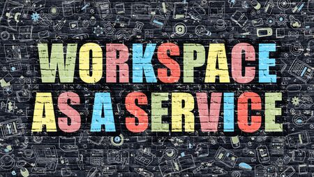 augmentation: Workspace as a Service Concept. Workspace as a Service Drawn on Dark Wall. Workspace as a Service in Multicolor. Workspace as a Service Concept in Modern Doodle Style. Stock Photo