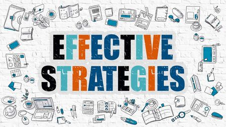 effective: Effective Strategies Concept. Modern Line Style Illustration. Multicolor Effective Strategies Drawn on White Brick Wall. Doodle Icons. Doodle Design Style of Effective Strategies Concept.