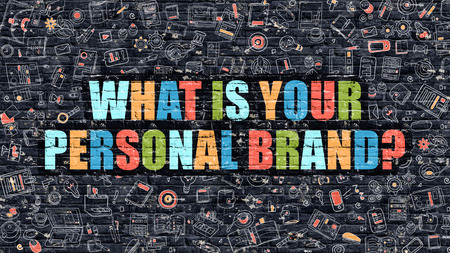 What is Your Personal Brand Concept. Modern Illustration. Multicolor What is Your Personal Brand Drawn on Dark Brick Wall. Doodle Icons. Doodle Style of What is Your Personal Brand Concept.