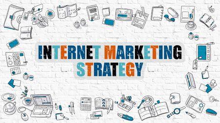 monetizing: Internet Marketing Strategy Concept. Modern Line Style Illustration. Multicolor Internet Marketing Strategy Drawn on White Brick Wall. Doodle Icons. Doodle Design Style of Internet Marketing Strategy.