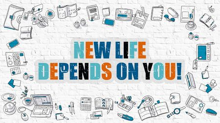 depend: New Life Depends on You - Multicolor Concept with Doodle Icons Around on White Brick Wall Background. Modern Illustration with Elements of Doodle Design Style.