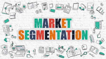 La segmentación de mercado Concepto. La segmentación de mercado dibujado en la pared blanca. La segmentación de mercado en multicolor. Diseño del Doodle. Estilo Moderno Ilustración. Estilo de línea Ilustración. Blanco de la pared de ladrillo.