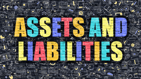 liabilities: Assets and Liabilities. Multicolor Inscription on Dark Brick Wall with Doodle Icons. Assets and Liabilities Concept in Modern Style. Assets and Liabilities Business Concept.