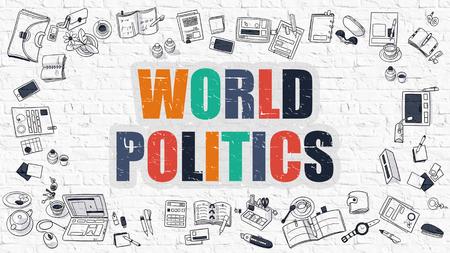 transnational: World Politics Concept. World Politics Drawn on White Wall. World Politics in Multicolor. Doodle Design. Modern Style Illustration. Line Style Illustration. White Brick Wall.