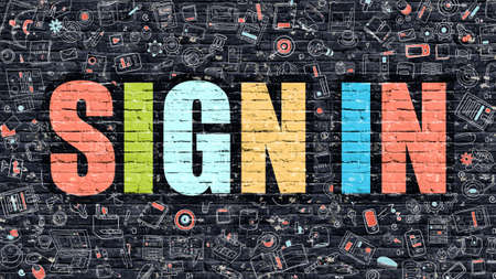sign in: Sign in. Multicolor Inscription on Dark Brick Wall with Doodle Icons Around. Sign in Concept. Modern Style Illustration with Doodle Design Icons. Sign in on Dark Brickwall Background. Stock Photo