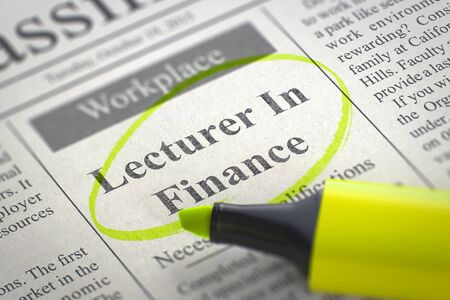 classifieds: Lecturer In Finance - Advertisements and Classifieds Ads for Vacancy in Newspaper, Circled with a Yellow Highlighter. Blurred Image. Selective focus. Concept of Recruitment. 3D Render. Stock Photo