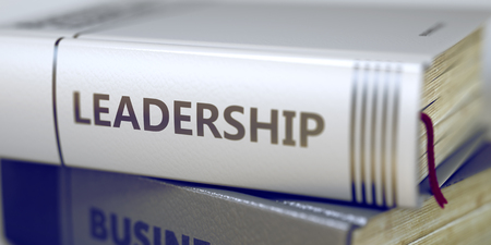 Close-up of a Book with the Title on Spine Leadership. Stack of Books with Title - Leadership. Closeup View. Leadership - Business Book Title. Toned Image with Selective focus. 3D Rendering. Stock Photo - 57868547