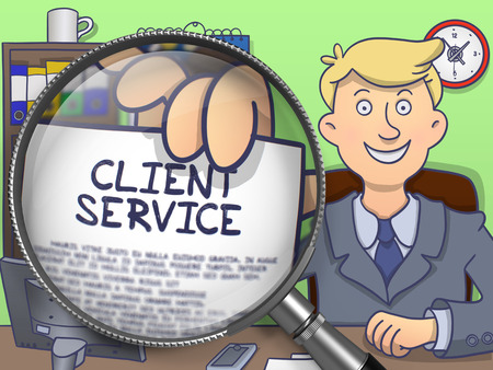 client service: Client Service on Paper in Businessmans Hand to Illustrate a Business Concept. Closeup View through Magnifying Glass. Colored Doodle Style Illustration.