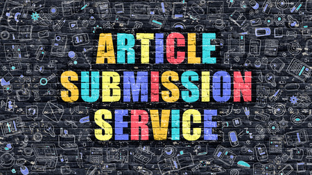 submission: Article Submission Service - Multicolor Concept on Dark Brick Wall Background with Doodle Icons Around. Illustration with Elements of Doodle Style. Article Submission Service on Dark Wall. Stock Photo