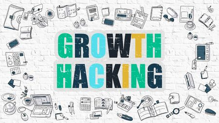 perseverance: Growth Hacking Concept. Growth Hacking Drawn on White Wall. Growth Hacking in Multicolor. Modern Style Illustration. Doodle Design Style of Growth Hacking. Line Style Illustration. White Brick Wall.