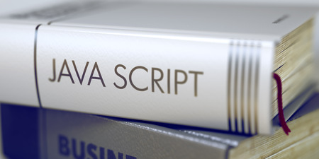 java script: Java Script - Business Book Title. Stack of Books Closeup and one with Title - Java Script. Stack of Business Books. Book Spines with Title - Java Script. Closeup View. Blurred 3D Rendering.