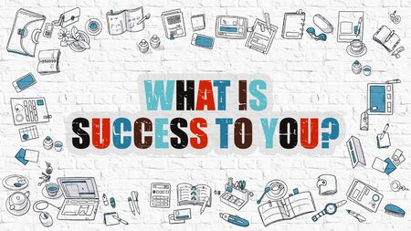 attainment: What is Success to You Concept. Modern Line Style Illustration. Multicolor What is Success to You  Drawn on White Brick Wall. Doodle Icons. Doodle Design Style of What is Success to You Concept. Stock Photo
